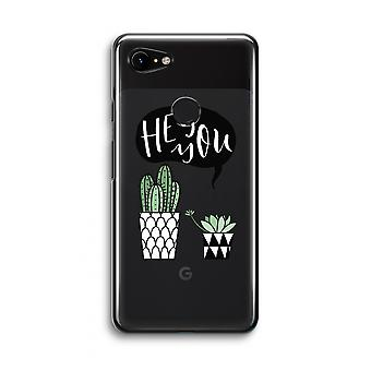 Google Pixel 3 Transparent Case (Soft) - Hey you cactus