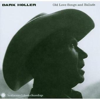 Donkere Holler: Oude Love Songs & Ballads - donkere Holler: oude Love Songs & Ballads [CD] USA import