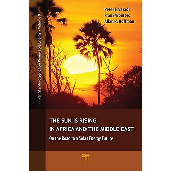 The Sun Is Rising in Africa and the Middle East by Varadi & Peter F.Wouters & FrankHoffman & Allan R.