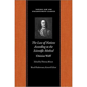 The Law of Nations Treated According to the Scientific Method by Christian Wolff & Edited by Thomas Ahnert
