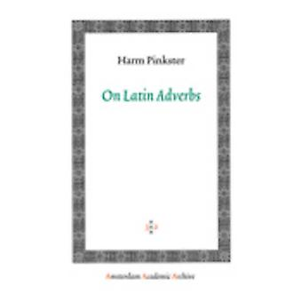 On Latin Adverbs by Pinkster & Harm