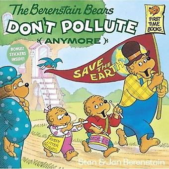 Berenstain Bears Don't Pollute (Anymore (Berenstain Bears First Time Chapter Books)