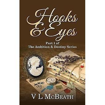 Hooks  Eyes Part 1 of The Ambition  Destiny Series by McBeath & V L