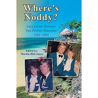 Wheres Noddy Love Letters Between Two Pontins Bluecoats 1982  1984 by HillJones & Martin