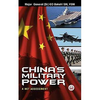 Chinas Military Power A Net Assessment by Bakshi & G D