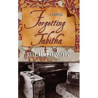 Forgetting Tabitha by Dewey & Julie