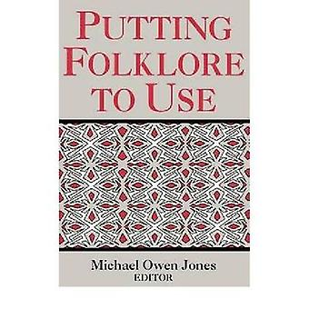 Putting Folklore to Use by Jones & Michael Owen