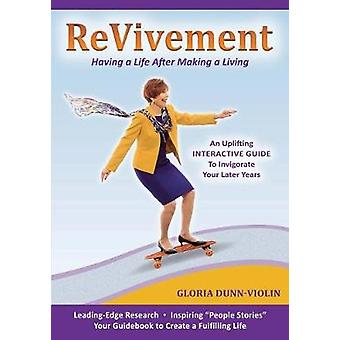 Revivement Having a Life After Retirement by DunnViolin & Gloria