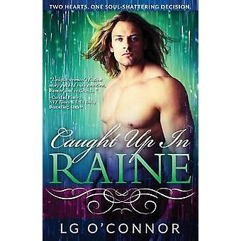 Caught Up in RAINE by OConnor & L.G.