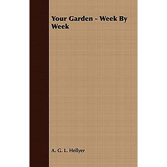 Your Garden  Week By Week by Hellyer & A. G. L.