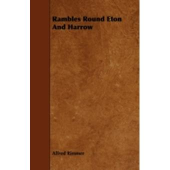 Rambles Round Eton And Harrow by Rimmer & Alfred