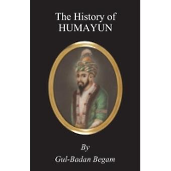 The History of Humayun HumayunNama by Begam & GulBadan