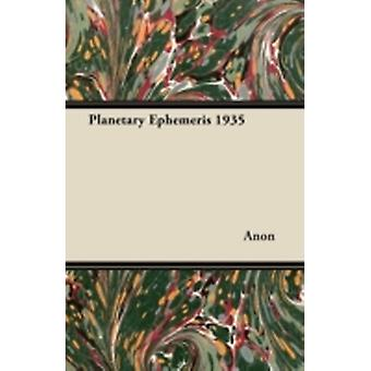 Planetary Ephemeris 1935 by Anon