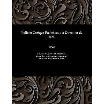 Bulletin Critique Publi sous la Direction de MM. by Beurlier & M. E.