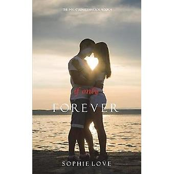 If Only Forever The Inn at Sunset HarborBook 4 by Love & S