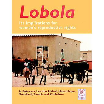 Lobola Its Implications for Womens Reproductive Rights by Mvududu & Sarah & C