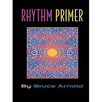 Rhythm Primer by Bruce & Arnold E.