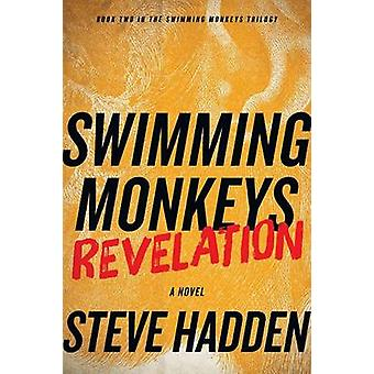Swimming Monkeys Revelation Book 2 in the Swimming Monkeys Trilogy by Hadden & Steve