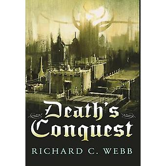 Deaths Conquest by Webb & Richard C.