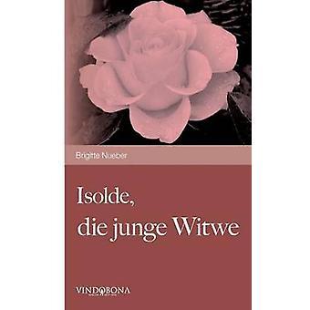 Isolde Die Junge Witwe by Nueber & Brigitte