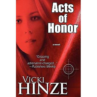 Acts Of Honor by Hinze & Vicki