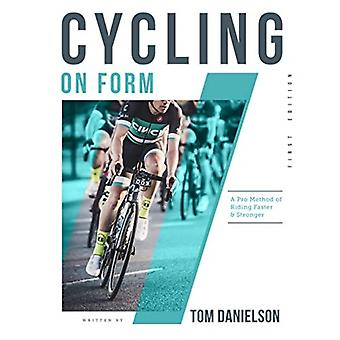 Cycling On Form by Tom Danielson