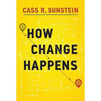 How Change Happens by Cass R. Sunstein - 9780262039574 Book