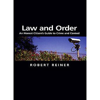 Law and Order - An Honest Citizen's Guide to Crime and Control by Robe