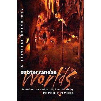 Subterranean Worlds - A Critical Anthology by Peter Fitting - 97808195