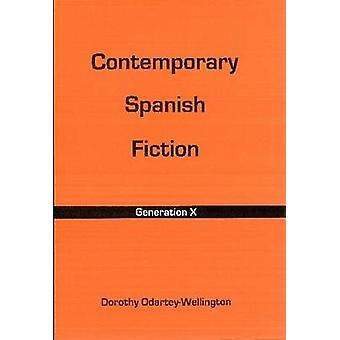 Contemporary Spanish Fiction - Generation X by Dorothy Odartey-Welling