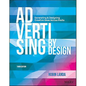 Advertising by Design - Generating and Designing Creative Ideas Across