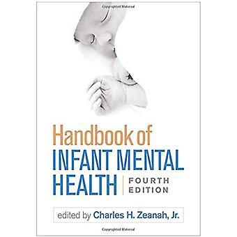 Handbook of Infant Mental Health - Fourth Edition by Charles H. Zeana