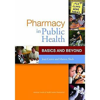 Pharmacy in Public Health - Basics and Beyond by Jean Carter - Marion