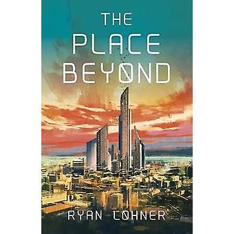 Place Beyond - Av Ryan Lohner - 9781782799122 Book