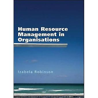 Human Resource Management in Organisations by Izabela Robinson - 9781