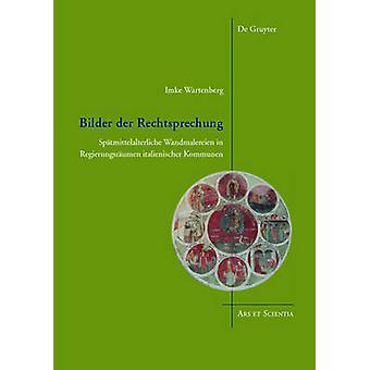 Bilder Der Rechtsprechung - Spatmittelalterliche Wandmalereien in Regi