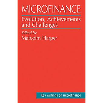 Microfinance - Evolution - Achievement and Challenges (New edition) by