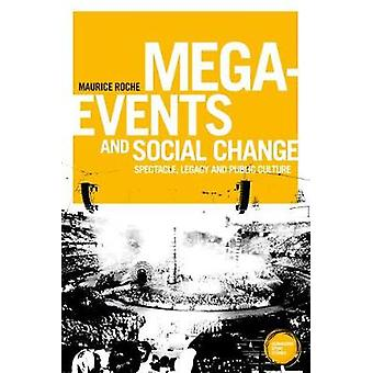 Mega-Events and Social Change - Spectacle - Legacy and Public Culture