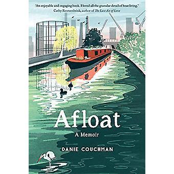 Afloat - A Memoir door Danie Couchman - 9781787133488 Boek