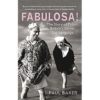 Fabulosa, ik heb je nog niet. - The Story of Polari - Britain's Secret Gay Language van Pau