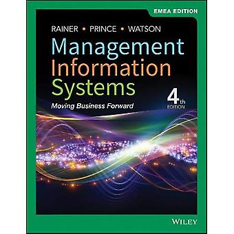 Management Information Systems - Moving Business Forward by R. Kelly R