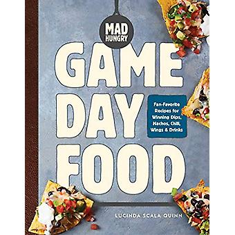 Mad Hungry - Game Day Food by Lucinda Scala Quinn - 9781579659356 Book