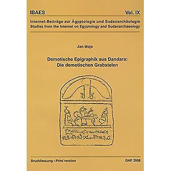 Demotische Epigraphik aus Dandara by Jan Moje - 9781906137069 Book