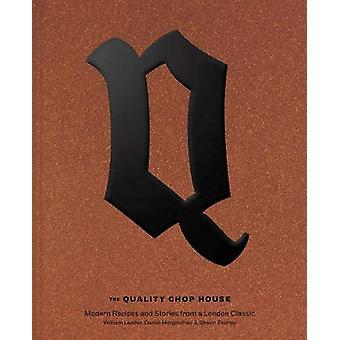 Quality Chop House - Moderne recepten en verhalen van een London Classic
