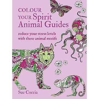 Colour Your Spirit Animal Guides - Reduce Your Stress Levels with Thes