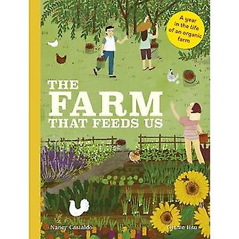 The Farm That Feeds Us - A year in the life of an organic farm by Nanc