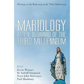 Mariology at the Beginning of the Third Millennium by Kevin Wagner -