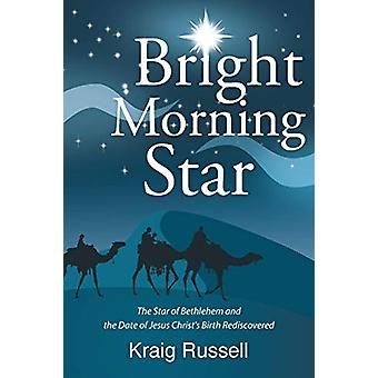 Bright Morning Star by Kraig Russell - 9781682133538 Book