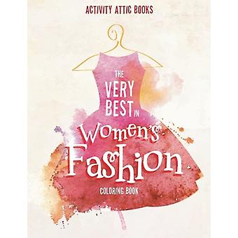 The Very Best in Women's Fashion Coloring Book by Activity Attic Book