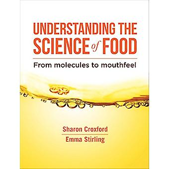 Understanding the Science of Food - From Molecules to Mouthfeel by Sha
